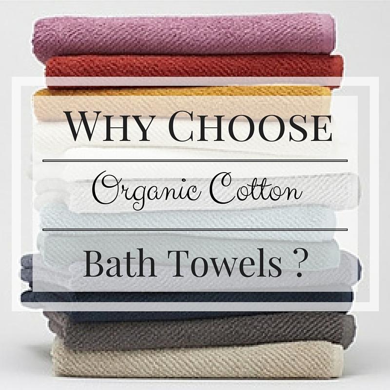Why Choose Organic Cotton Bath Towels?