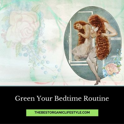 Green your bedtime routine