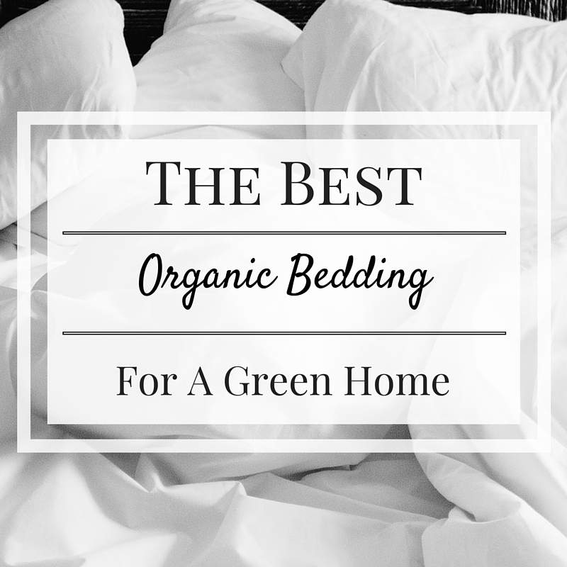 The Best Organic Bedding For a Green Home