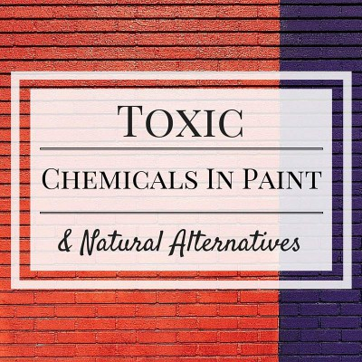 Toxic Chemicals in Paint and Natural Alternatives