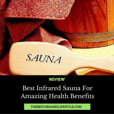 Best Infrared Sauna For Amazing Health Benefits