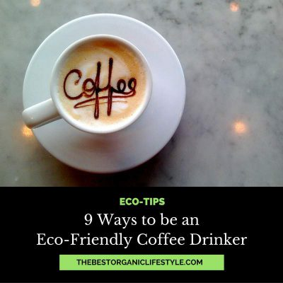 9 ways to be an eco friendly coffee drinker