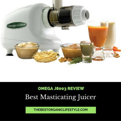 Best Masticating Juicer- Omega J8003 Review