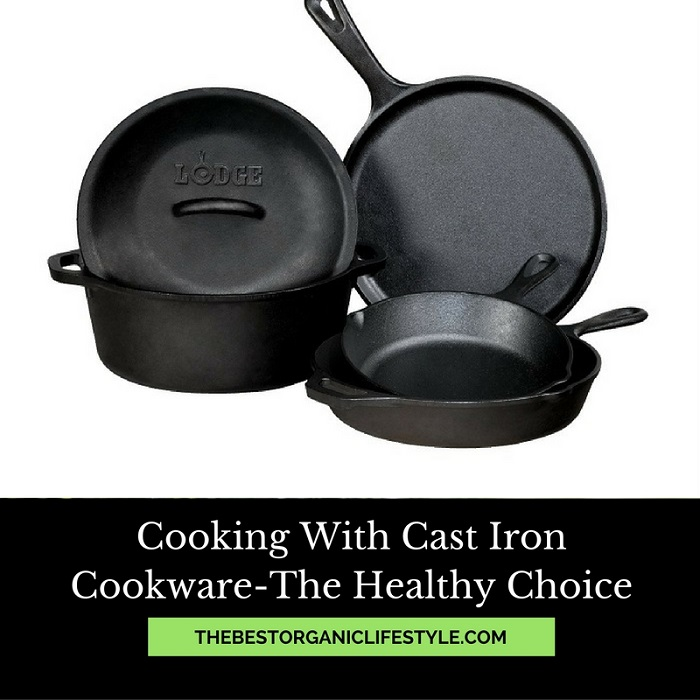 Cooking With Cast Iron Cookware The Healthy Choice The