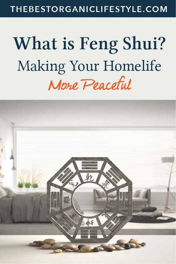 What is Feng Shui? Making Your Homelife More Peaceful