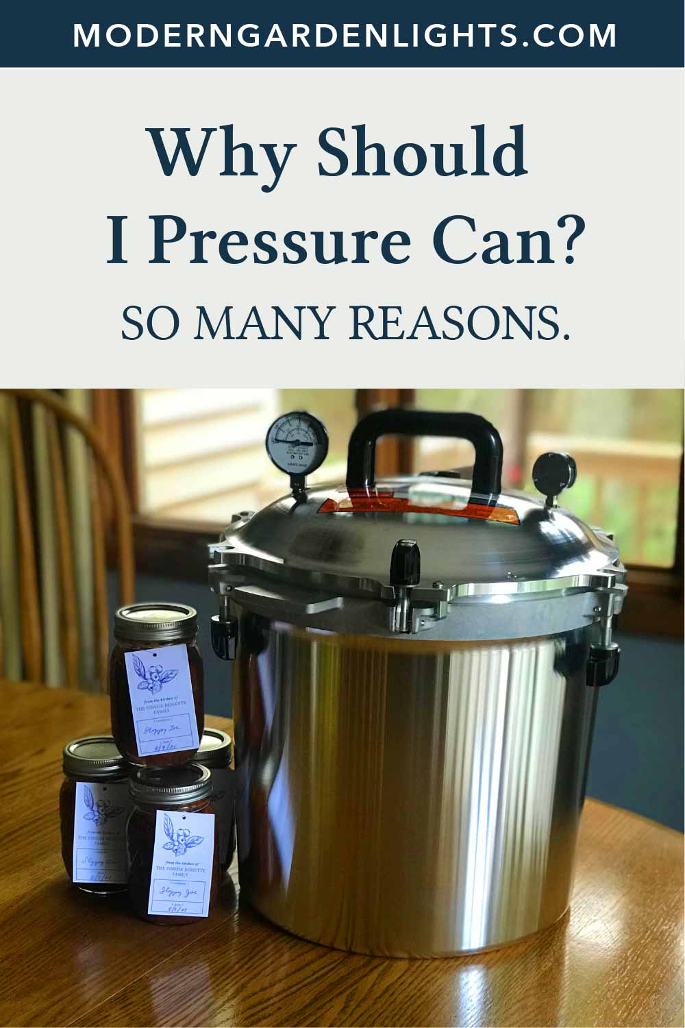 Why Should I Pressure Can?  Answer: So many reasons.
